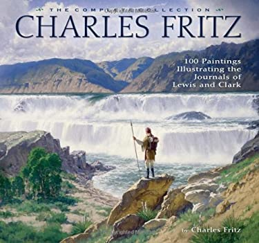 Charles Fritz: 100 Paintings Illustrating the Journals of Lewis and Clark 9781560374466