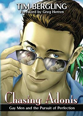 Chasing Adonis: Gay Men and the Pursuit of Perfection 9781560235095