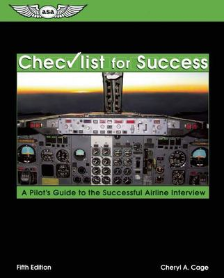 Checklist for Success: A Pilot's Guide to the Successful Airline Interview 9781560275060