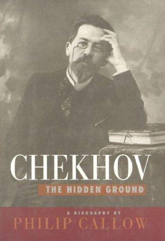 Chekhov: The Hidden Ground 9781566631877