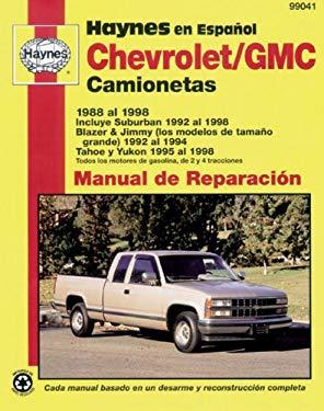 Camionetas Chevrolet & GMC Manual de Reparacion 1988 al 1998: Incluye Suburban 1992 al 1998, Blazer & Jimmy (los Modelos de Tamano Grande) 1992 al 199