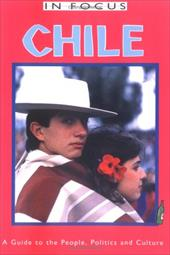 Chile in Focus: A Guide to the People, Politics and Culture 7008295