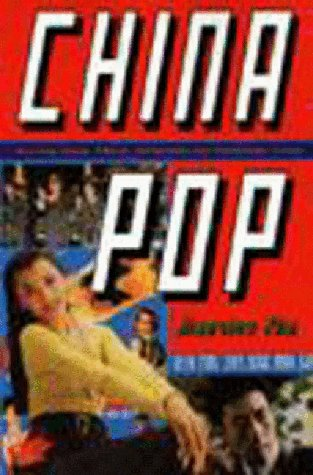 China Pop: How Soap Operas, Tabloids and Bestsellers Are Transforming a Culture 9781565842502