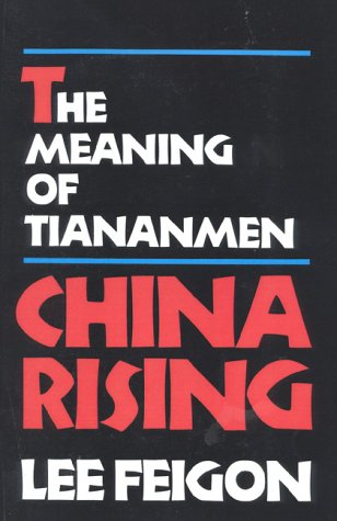 China Rising: The Meaning of Tainanmen 9781566632454