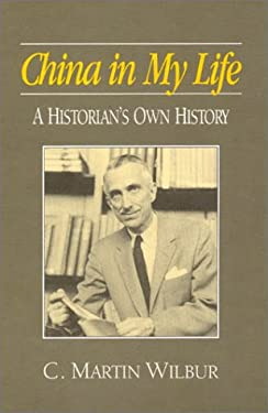 China in My Life: An Historian's Own History 9781563247637