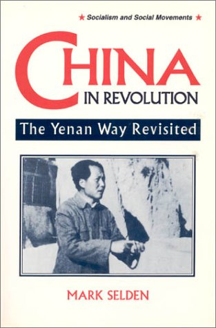 China in Revolution: The Yenan Way Revisited 9781563245541