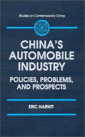 China's Automobile Industry: Policies, Problems, and Prospects 9781563244421
