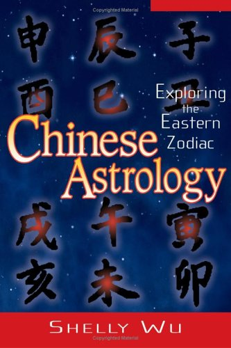 Chinese Astrology: Exploring the Eastern Zodiac 9781564147967