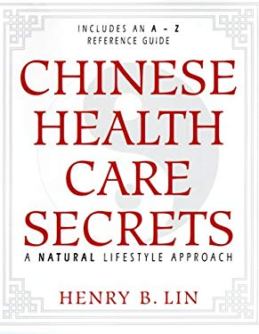 Chinese Health Care Secrets: A Natural Lifestyle Approach 9781567184341