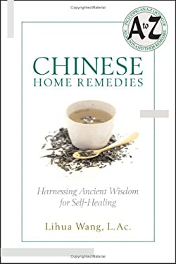 Chinese Home Remedies: Harnessing Ancient Wisdom for Self-Healing 9781564148087