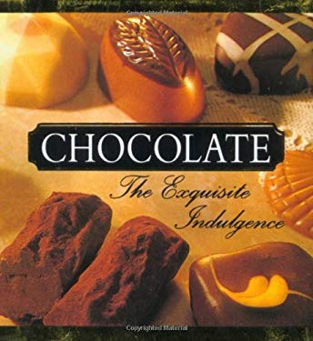 Chocolate: The Exquisite Indulgence 9781561386215