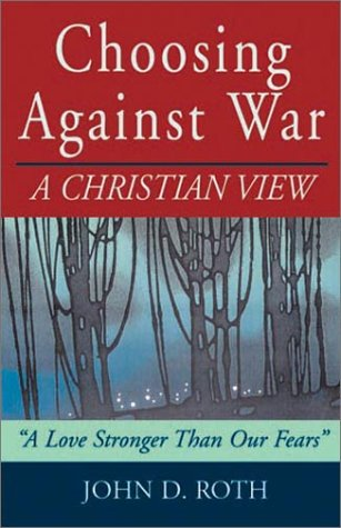 Choosing Against War: A Christian View 9781561483594