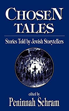 Chosen Tales: Stories Told by Jewish Storytellers 9781568213521