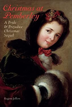 Christmas at Pemberley: A Pride & Prejudice Christmas Sequel 9781569759912