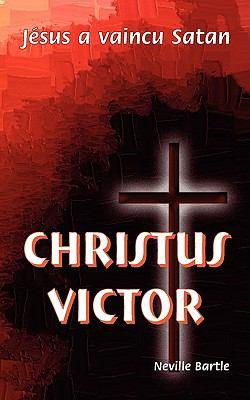 Christus Victor: Jsus a Vaincu Satan 9781563444692