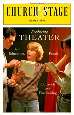 Church & Stage: Production Theater for Education, Praxis, Outreach, and Fundraising 9781561012336