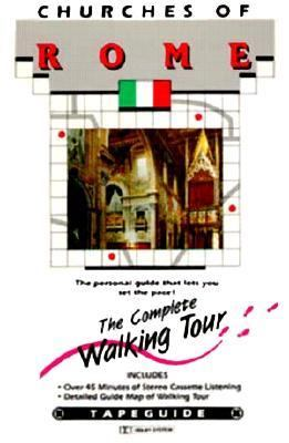 Churches of Rome: The Complete Walking Tour. [With Comprehensive Full-Color] 9781560150077