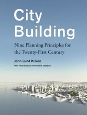 City Building: Nine Planning Principles for the Twenty-First Century 9781568988818