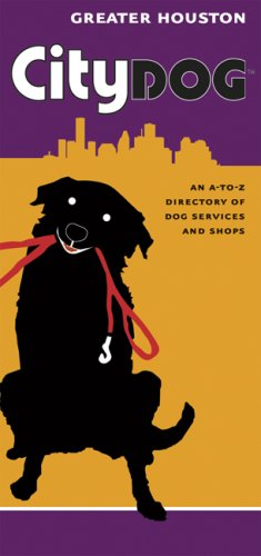 City Dog Greater Houston: An A-To-Z Directory of Dog Services and Shops 9781569069806