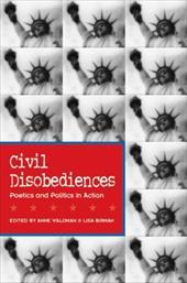 Civil Disobediences: Poetics and Politics in Action 7012949