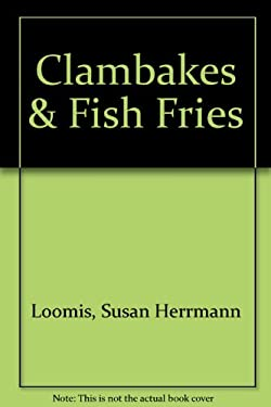 Clambakes & Fish Fries 9781563056710