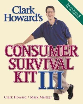 Clark Howard's Consumer Survival Kit III 9781563525063