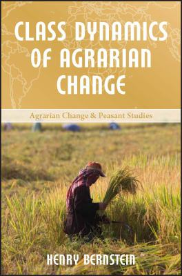 Class Dynamics of Agrarian Change 9781565493568