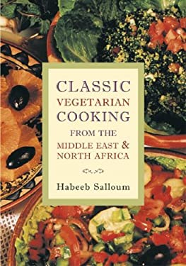 Classic Vegetarian Cooking from the Middle East and North Africa 9781566563987