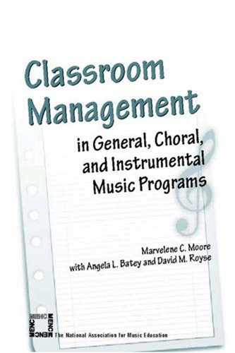 Classroom Management in General, Choral, and Instrumental Music Programs 9781565451490
