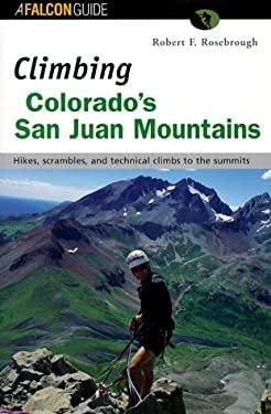 Climbing Colorado's San Juan Mountains 9781560448709