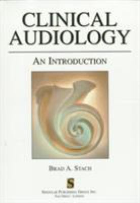 Clinical Audiology: An Introduction 9781565933460