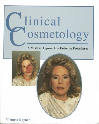 Clinical Cosmetology: A Medical Approach to Esthetic Procedures 9781562530563
