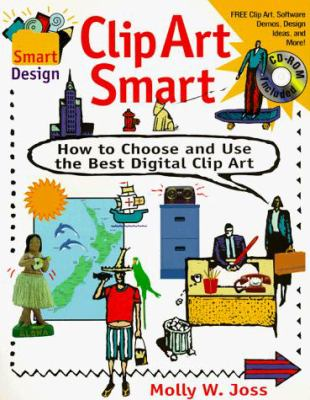 Clip Art Smart: How to Choose and Use the Best Digital Clip Art 9781564962942