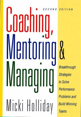 Coaching, Mentoring and Managing, 2nd Edition 9781564145840