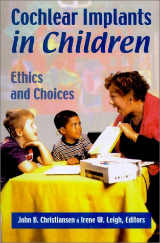 Cochlear Implants in Children: Ethics and Choices 9781563681165