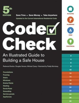 Code Check: An Illustrated Guide to Building a Safe House 9781561588398