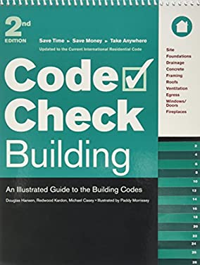 Code Check Building: An Illustrated Guide to the Building Codes 9781561589128