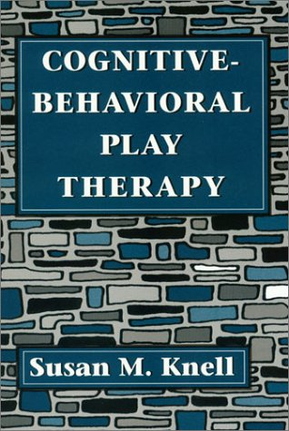 Cognitive-Behavioral Play Therapy 9781568217192