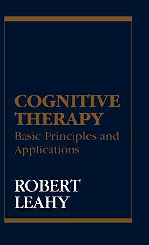 Cognitive Therapy: Basic Principles and Applications 9781568218502