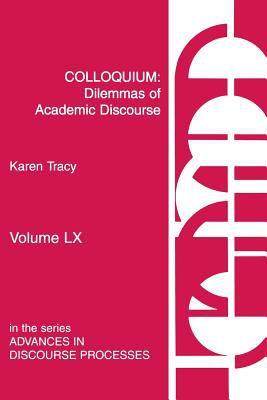 Colloquium: Dilemmas of Academic Discourse 9781567502244