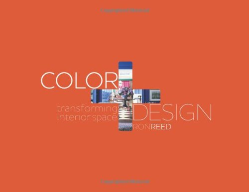 Color + Design: Transforming Interior Space 9781563676024