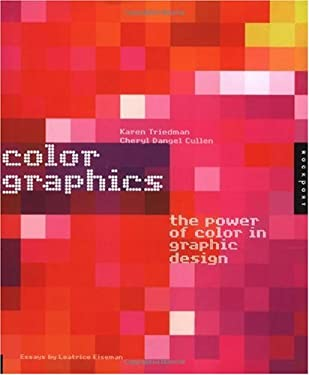 Color Graphics: The Power of Color in Graphic Design 9781564968654