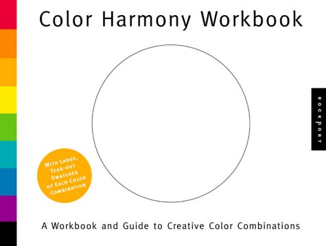 Color Harmony Workbook: A Workbook and Guide to Creative Color Combinations 9781564968371