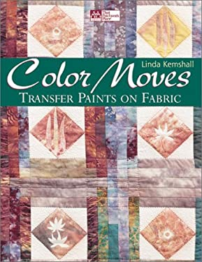 Color Moves: Transfer Paints on Fabric 9781564773418