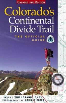 Colorado's Continental Divide Trail: The Official Guide 9781565794948