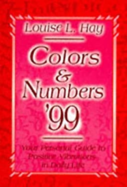 Colors & Numbers: Your Personal Guide to Positive Vibrations in Daily Life 9781561704910