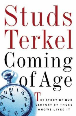 Coming of Age: Studs Terkel Interviews 9781565111325
