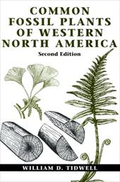 Common Fossil Plants of Western North America, Second Edition - Tidwell, William D. / Tidwell, Wd