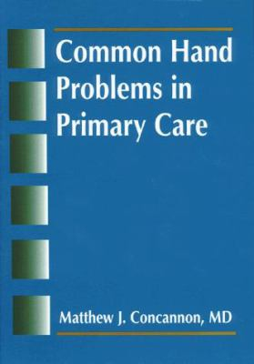 Common Hand Problems in Primary Care 9781560532095