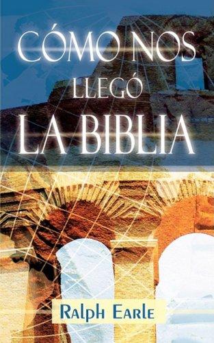Como Nos Llego La Biblia (Spanish: How We Got Our Bible) 9781563440571